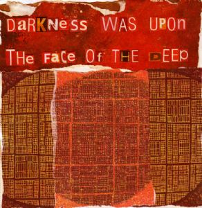 darkness was upon the face of the deep