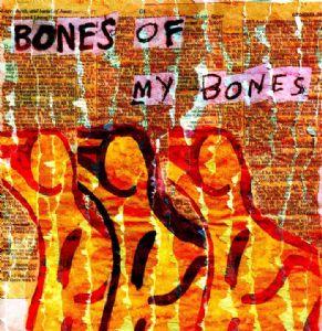 bones of my bones